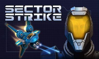 Screenshots of the Sector Strike for Android tablet, phone.