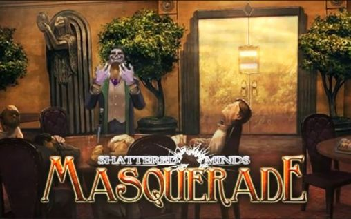 Download Shattered minds: Masquerade Android free game. Get full version of Android apk app Shattered minds: Masquerade for tablet and phone.