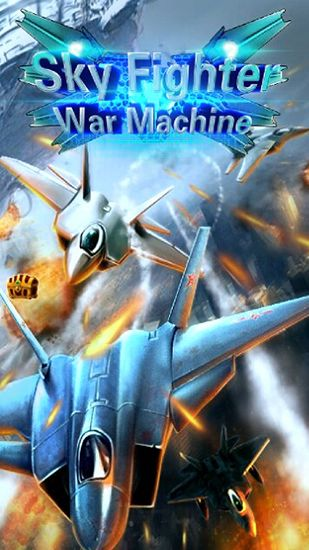 Download Sky fighter: War machine Android free game. Get full version of Android apk app Sky fighter: War machine for tablet and phone.