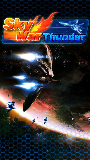 Download Sky war: Thunder Android free game. Get full version of Android apk app Sky war: Thunder for tablet and phone.