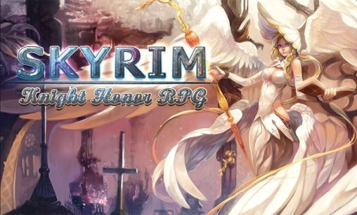 Download Skyrim: Knights honor RPG Android free game. Get full version of Android apk app Skyrim: Knights honor RPG for tablet and phone.