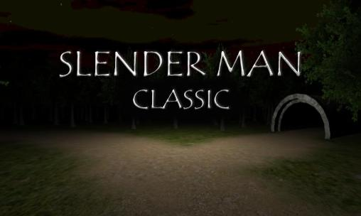 Download Slender man: Classic Android free game. Get full version of Android apk app Slender man: Classic for tablet and phone.