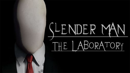 Download Slender man: The laboratory Android free game. Get full version of Android apk app Slender man: The laboratory for tablet and phone.