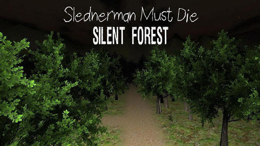 Download Slenderman must die. Chapter 3: Silent forest Android free game. Get full version of Android apk app Slenderman must die. Chapter 3: Silent forest for tablet and phone.