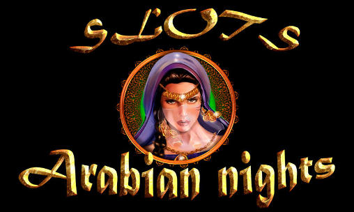 Download Slots: Arabian nights Android free game. Get full version of Android apk app Slots: Arabian nights for tablet and phone.