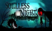 In addition to the game C.H.A.O.S Tournament HD for Android phones and tablets, you can also download Soulless Night for free.