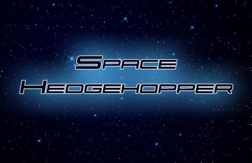 Download Space hedgehopper Android free game. Get full version of Android apk app Space hedgehopper for tablet and phone.