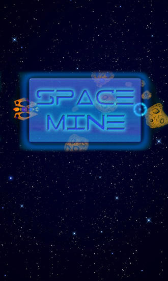 Download Space mine Android free game. Get full version of Android apk app Space mine for tablet and phone.