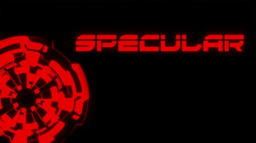 Download Specular Android free game. Get full version of Android apk app Specular for tablet and phone.