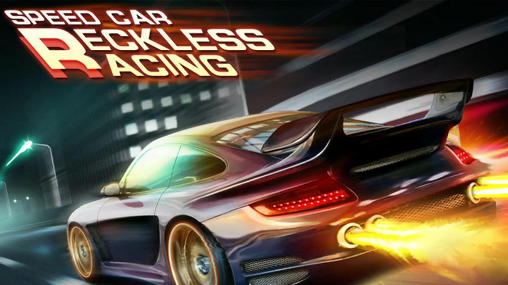 Screenshots of the Speed car: Reckless race for Android tablet, phone.