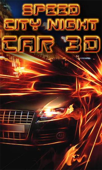Download Speed city night car 3D Android free game. Get full version of Android apk app Speed city night car 3D for tablet and phone.