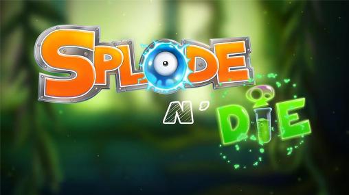 Download Splode'n'die Android free game. Get full version of Android apk app Splode'n'die for tablet and phone.