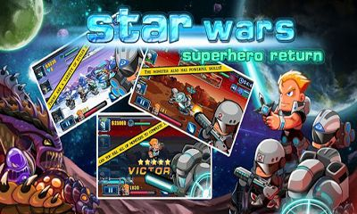 Screenshots of the Star Wars: Superhero Return for Android tablet, phone.