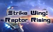 In addition to the game Sonic The Hedgehog for Android phones and tablets, you can also download Strike wing: Raptor rising for free.