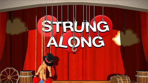 Download Strung along Android free game. Get full version of Android apk app Strung along for tablet and phone.
