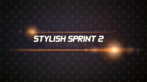 Download Stylish sprint 2 Android free game. Get full version of Android apk app Stylish sprint 2 for tablet and phone.