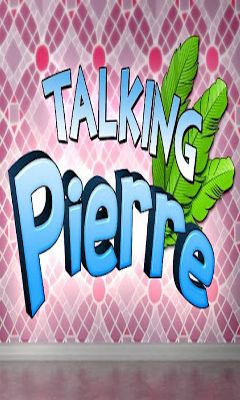 Screenshots of the Talking Pierre for Android tablet, phone.