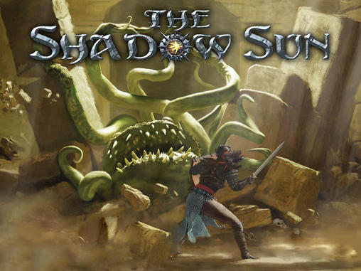 Download The shadow sun Android free game. Get full version of Android apk app The shadow sun for tablet and phone.