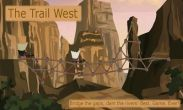 In addition to the game Cut the Rope for Android phones and tablets, you can also download The Trail West for free.