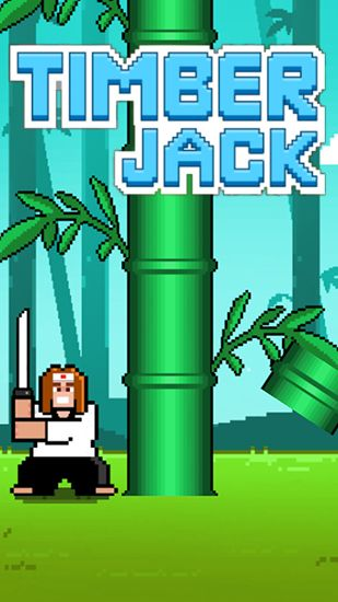 Screenshots of the Timber Jack for Android tablet, phone.