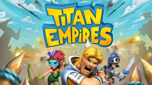 Download Titan empires Android free game. Get full version of Android apk app Titan empires for tablet and phone.