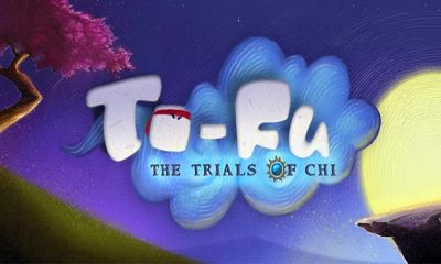Download To-Fu: The Trials of Chi Android free game. Get full version of Android apk app To-Fu: The Trials of Chi for tablet and phone.
