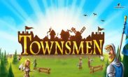 In addition to the game Legend of Master 3 for Android phones and tablets, you can also download Townsmen Premium for free.