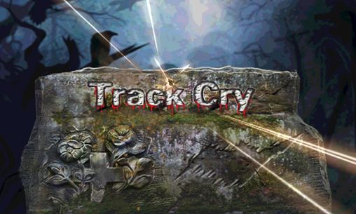 Download Track cry Android free game. Get full version of Android apk app Track cry for tablet and phone.