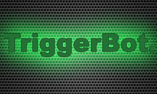 Download Trigger bot. Android free game. Get full version of Android apk app Trigger bot. for tablet and phone.
