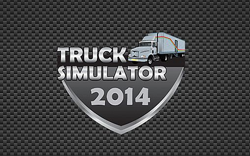 Download Truck simulator 2014 Android free game. Get full version of Android apk app Truck simulator 2014 for tablet and phone.