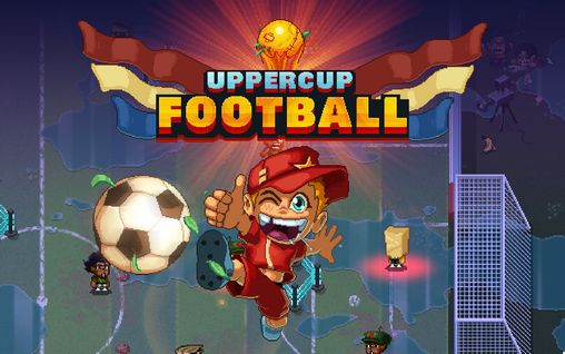 Screenshots of the Uppercup football for Android tablet, phone.
