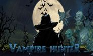 In addition to the game Greed for Glory for Android phones and tablets, you can also download Vampire Hunter for free.