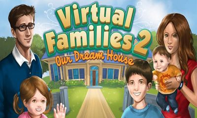 Screenshots of the Virtual Families 2 for Android tablet, phone.