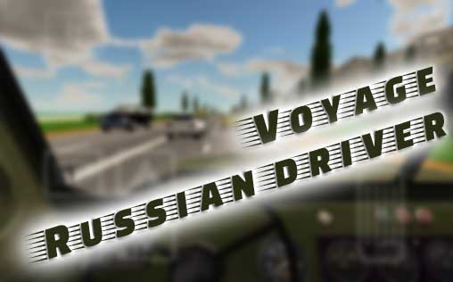 Download Voyage: Russian driver Android free game. Get full version of Android apk app Voyage: Russian driver for tablet and phone.
