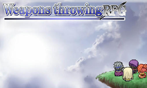 Download Weapons throwing RPG Android free game. Get full version of Android apk app Weapons throwing RPG for tablet and phone.
