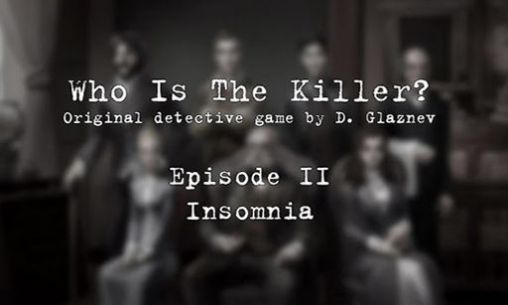 Download Who is the killer: Episode II Android free game. Get full version of Android apk app Who is the killer: Episode II for tablet and phone.