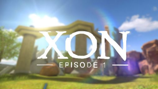 Screenshots of the XON: Episode 1 for Android tablet, phone.