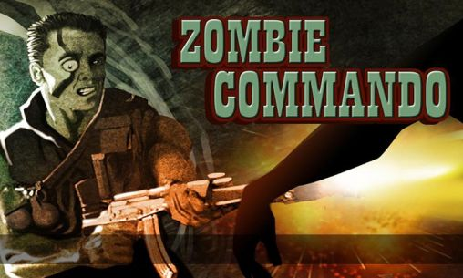 Download Zombie commando 2014 Android free game. Get full version of Android apk app Zombie commando 2014 for tablet and phone.