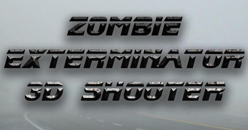 Download Zombie exterminator: 3D shooter Android free game. Get full version of Android apk app Zombie exterminator: 3D shooter for tablet and phone.