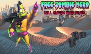 In addition to the game Shark Dash for Android phones and tablets, you can also download Zombie Hero for free.