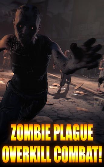 Download Zombie plague: Overkill combat! Android free game. Get full version of Android apk app Zombie plague: Overkill combat! for tablet and phone.