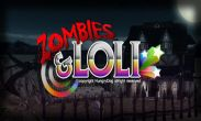 In addition to the game SpongeBob Diner Dash for Android phones and tablets, you can also download Zombies Loli for free.