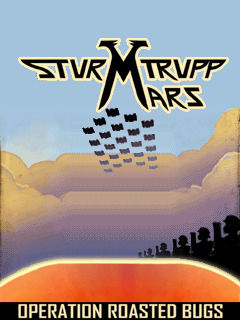 Sturmtrupp Mars: Operation Roasted Bugs