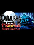 In addition to the  game for your phone, you can download Onimusha Puzzle Dark Castle for free.
