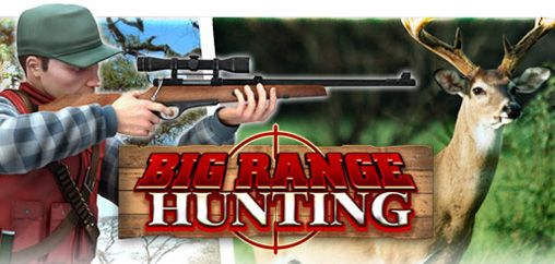 Mobile game Big Range Hunting - screenshots. Gameplay Big Range Hunting
