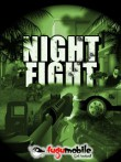 In addition to the  game for your phone, you can download Night Fight for free.