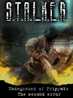 Download free mobile game: S.T.A.L.K.E.R. Undeground of Pripyat - The Second Error - download free games for mobile phone