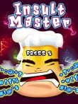 In addition to the  game for your phone, you can download Insult Master for free.