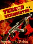 In addition to the  game for your phone, you can download Terror Terminator for free.