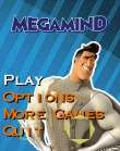 In addition to the free mobile game Megamind 2 for 5233 download other Nokia 5233 games for free.